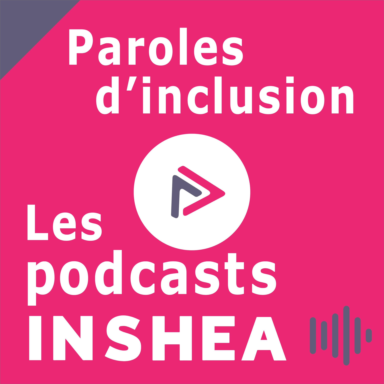 Couverture de la série de podcasts INSHEA : Paroles d'inclusion