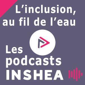 Couverture de la série de podcasts INSHEA : L'inclusion au fil de l'eau