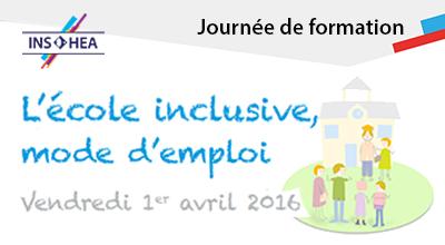 """Journée de formation """"L'école inclusive, mode d'emploi"""", vendredi 1er avril 2016"""