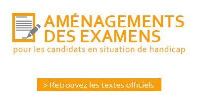 AMÉNAGEMENTS DES EXAMENS POUR LES CANDIDATS EN SITUATION DE HANDICAP : TEXTES OFFICIELS
