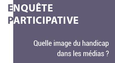 Vignette de l'enquête participative : Quelle image du handicap dans les médias ?