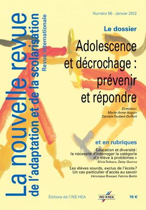 Couverture de La nouvelle revue de l'adaptation et de la scolarisation, n°56 :  « Adolescence et décrochage : prévenir et répondre »