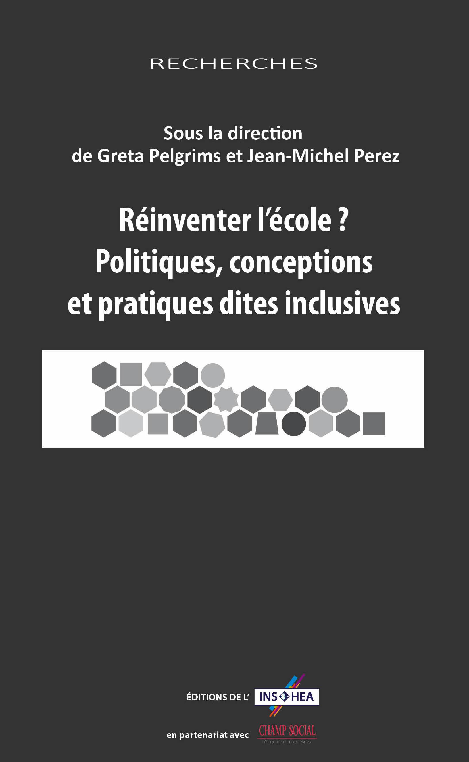 Couverture de l'ouvrage «Réinventer l'école ? Politiques, conceptions et pratiques dites inclusives»