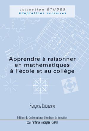 """Couverture de l'ouvrage """"Apprendre à raisonner en mathématiques à l'école et au collège"""""""