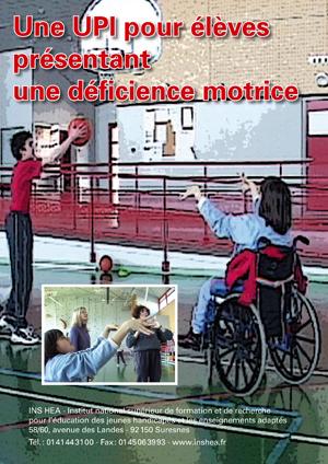 """Jaquette du film """"Une UPI pour élèves présentant une déficience motrice"""" illustrée par deux photos d'élèves jouant au basket en fauteuil."""