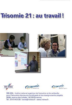"""Jaquette du film """"Trisomie 21 : au travail !"""" illustrée par trois photos de personnes avec Trisomie"""