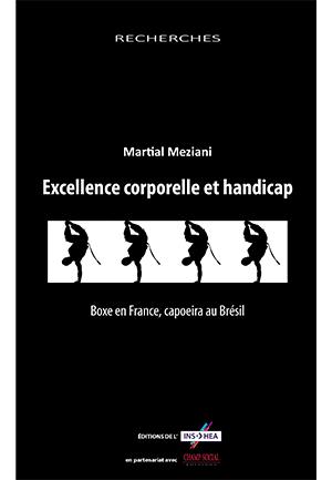 """Couverture de l'ouvrage de Martial Meziani : """"Excellence corporelle et handicap. Boxe en France, capoeira au Brésil"""""""